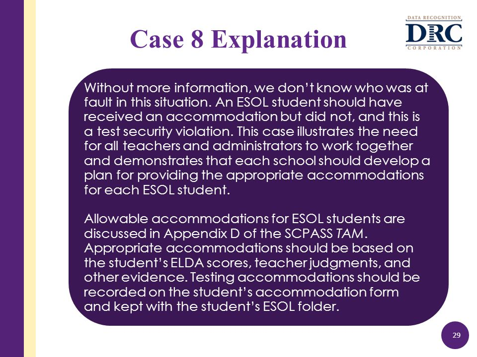 Case 8 Explanation Without more information, we don't know who was at fault in this situation.