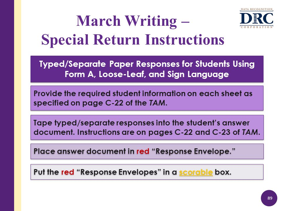 March Writing – Special Return Instructions 89 Provide the required student information on each sheet as specified on page C-22 of the TAM.