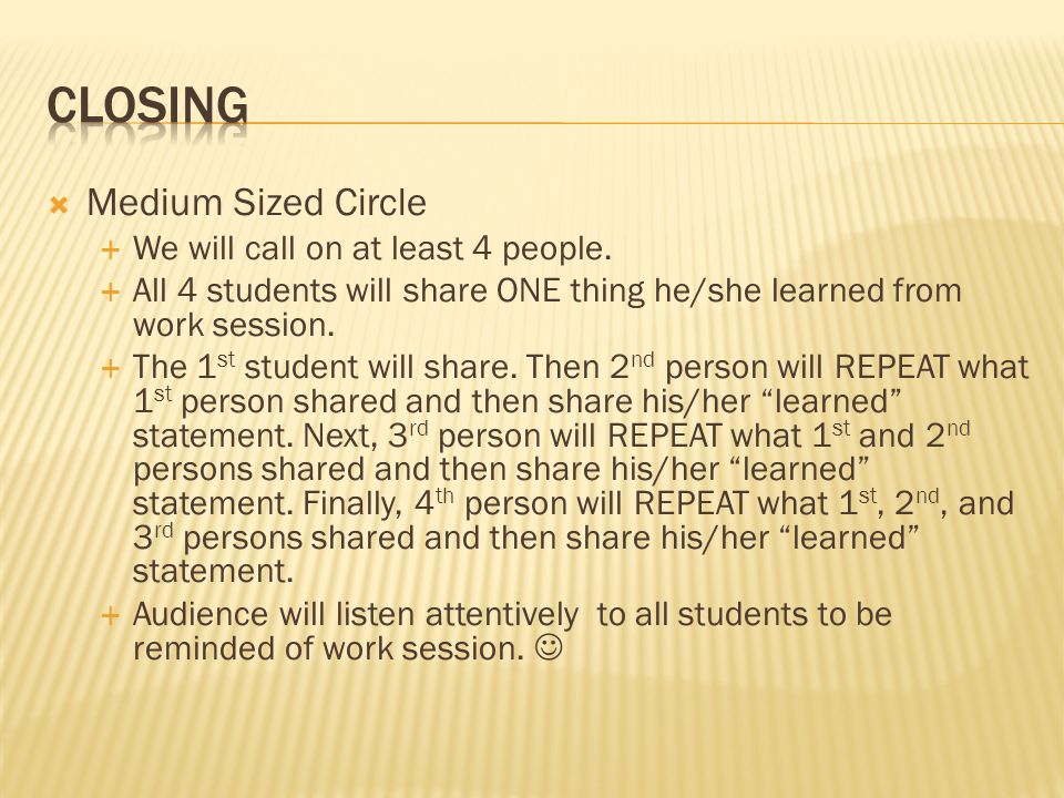  Medium Sized Circle  We will call on at least 4 people.