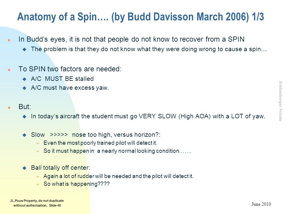 Schlumberger Private June 2010 JL.Pous Property, do not duplicate without authorization. Slide 40 Anatomy of a Spin…. (by Budd Davisson March 2006) 1/