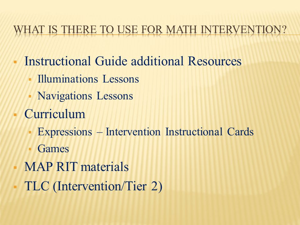  Instructional Guide additional Resources  Illuminations Lessons  Navigations Lessons  Curriculum  Expressions – Intervention Instructional Cards