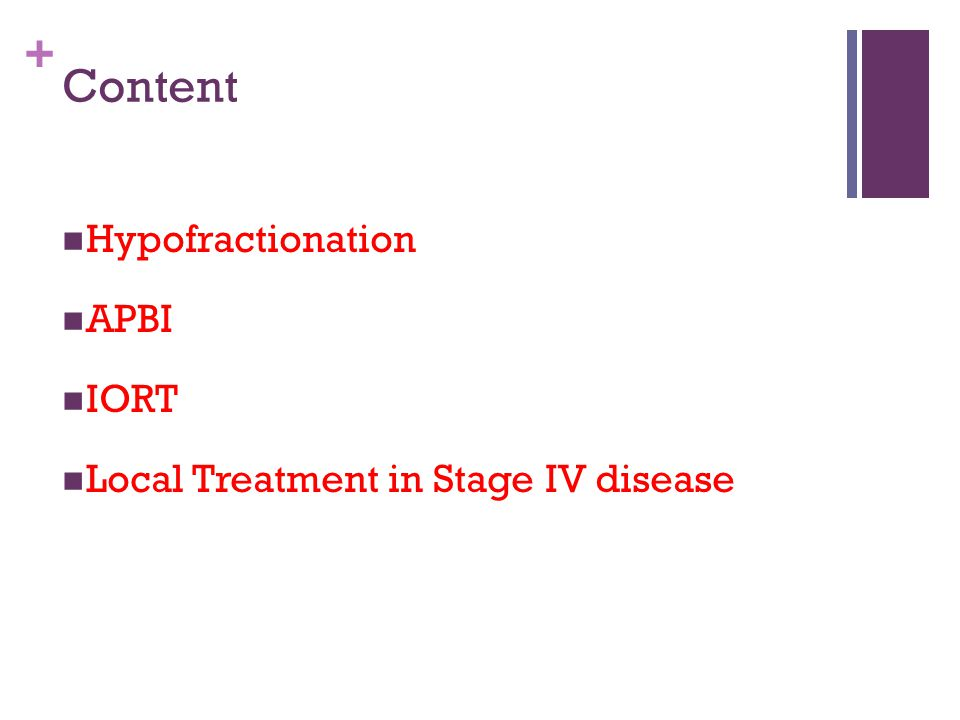 + Content Hypofractionation APBI IORT Local Treatment in Stage IV disease