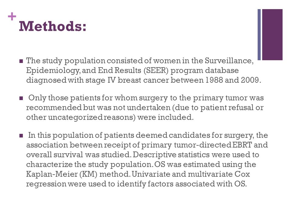 + Methods: The study population consisted of women in the Surveillance, Epidemiology, and End Results (SEER) program database diagnosed with stage IV