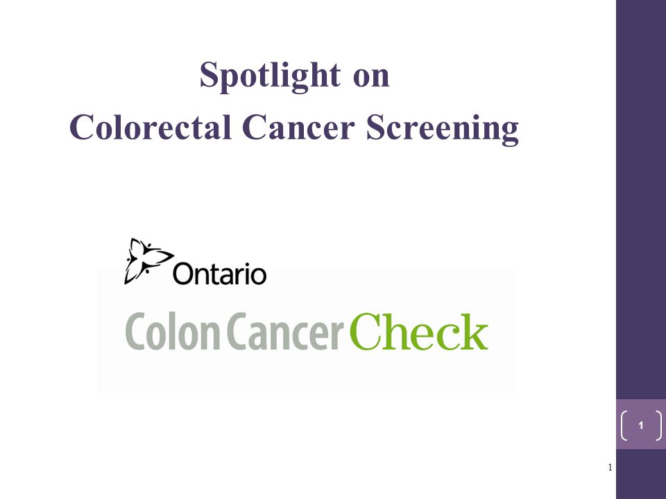 Spotlight on Colorectal Cancer Screening 1 1