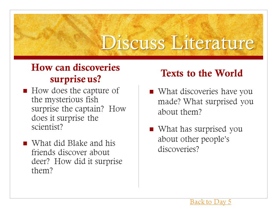 Discuss Literature How can discoveries surprise us.