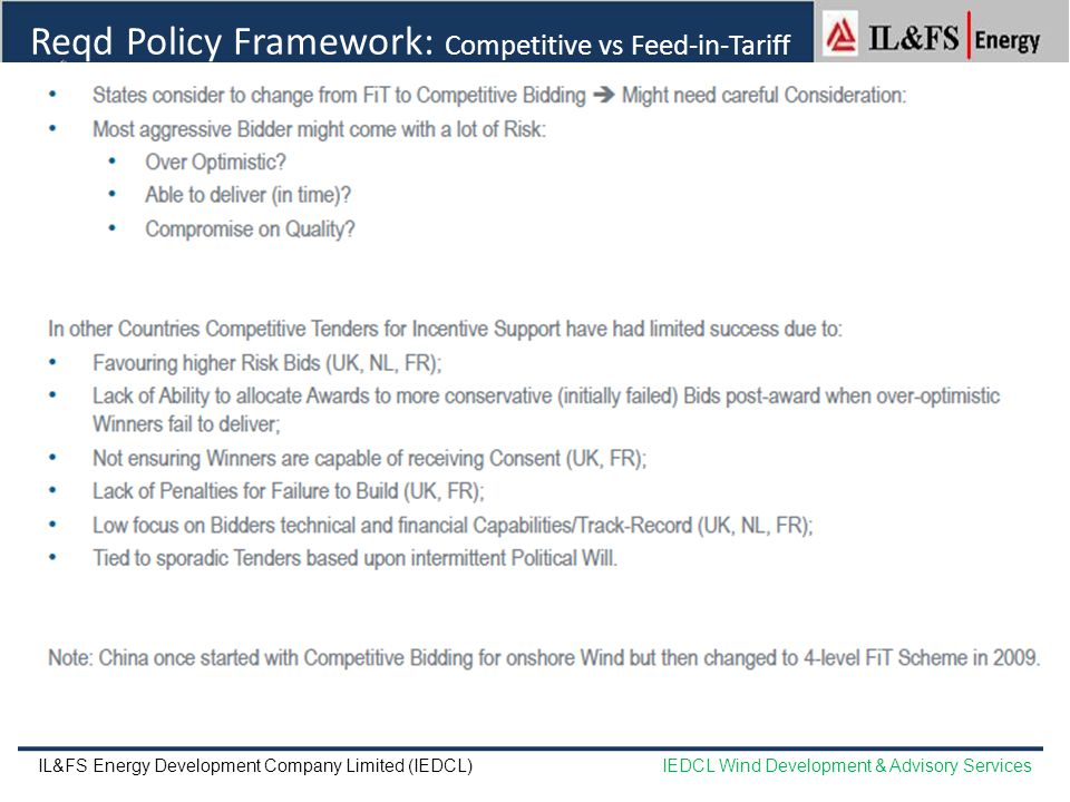 Reqd Policy Framework: Competitive vs Feed-in-Tariff IL&FS Energy Development Company Limited (IEDCL)IEDCL Wind Development & Advisory Services