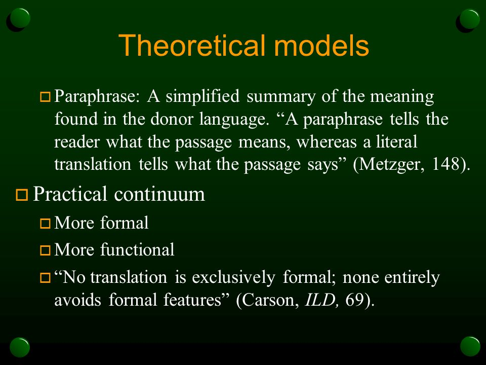Theoretical models  Paraphrase: A simplified summary of the meaning found in the donor language.