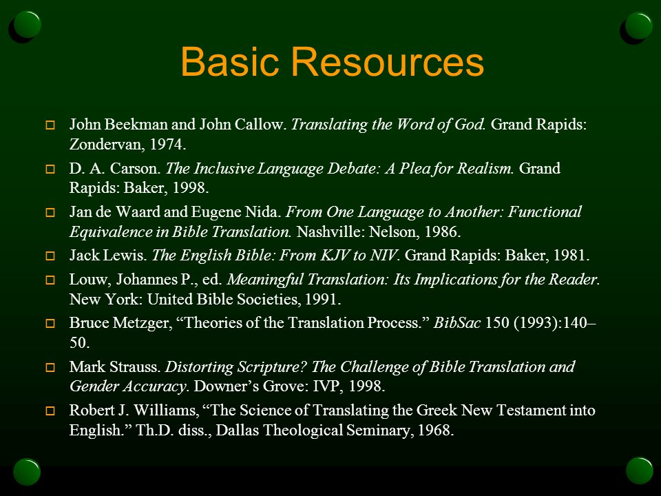 Basic Resources  John Beekman and John Callow. Translating the Word of God.