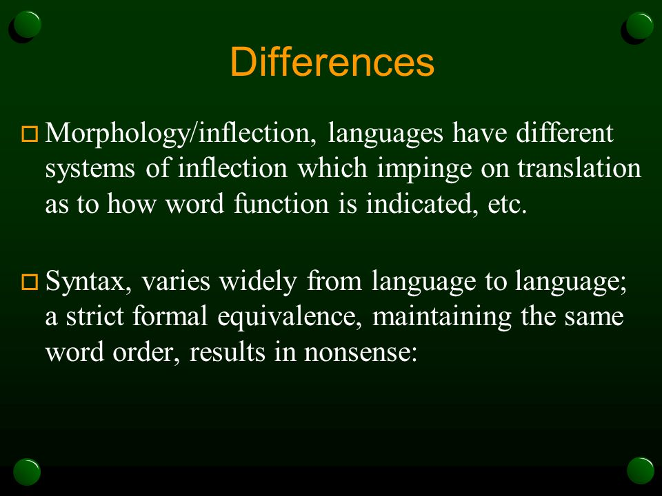 Differences  Verbal system, Hebrew and Greek do not grammaticalize temporal reference (English does).