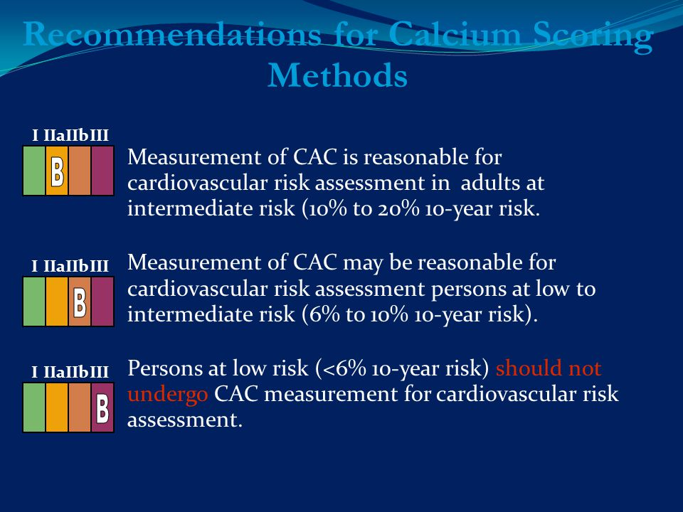 Measurement of CAC is reasonable for cardiovascular risk assessment in adults at intermediate risk (10% to 20% 10-year risk.