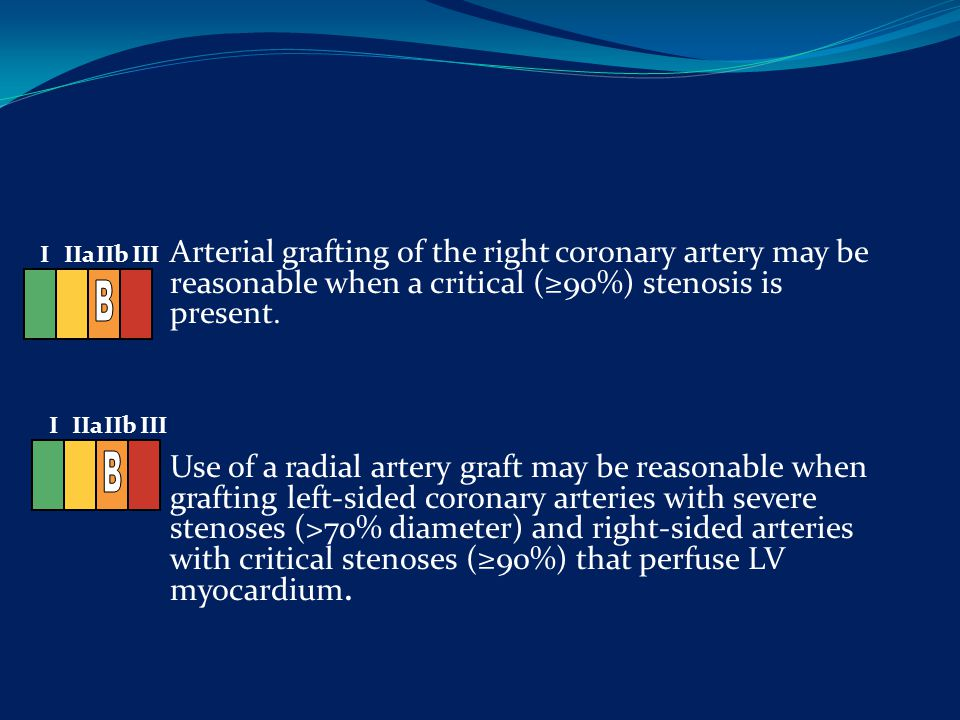 Arterial grafting of the right coronary artery may be reasonable when a critical (≥90%) stenosis is present.
