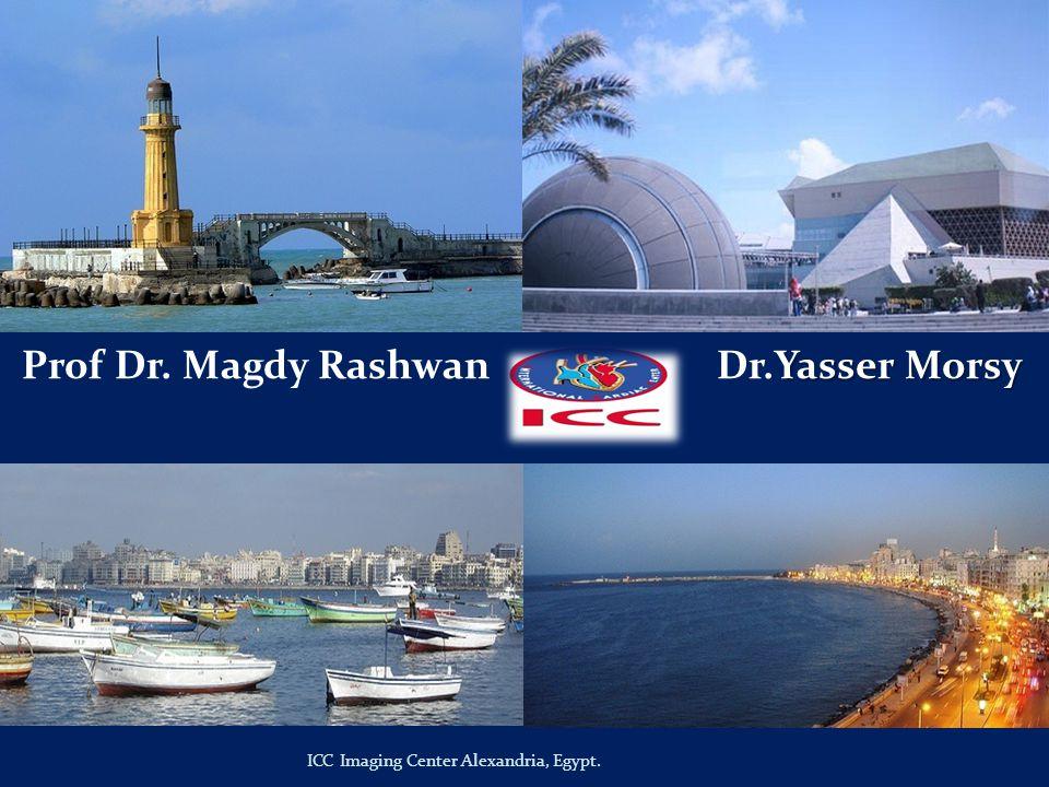 Yasser Morsy Prof Dr. Magdy Rashwan Dr.Yasser Morsy ICC Imaging Center Alexandria, Egypt.