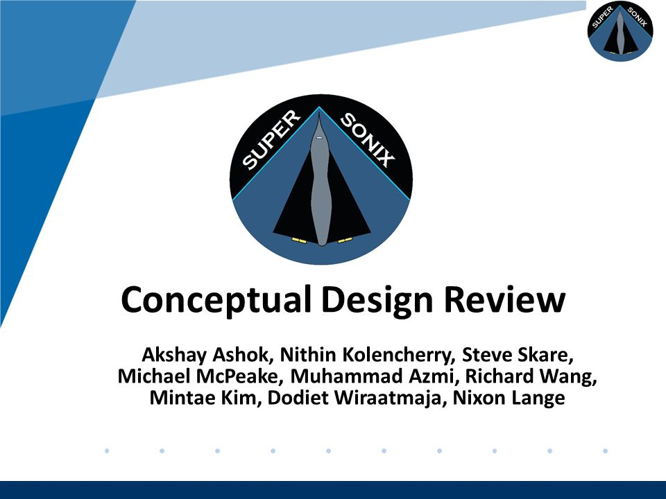 Company LOGO www.company.com Load Path 5 spars in each wing – Carry bending in wings Wing box carry through – Standard for high speed transport – Provides minimum weight Semi-monocoque skin structure – Help to resist load in aircraft Stringers around fuselage – Bonded to composite skin – Carry fuselage load – Prevent bending Spars Wing boxes Stringers