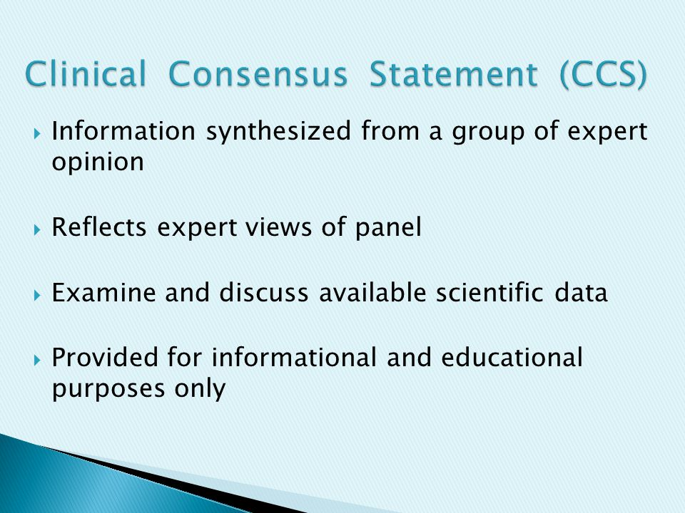  Information synthesized from a group of expert opinion  Reflects expert views of panel  Examine and discuss available scientific data  Provided f