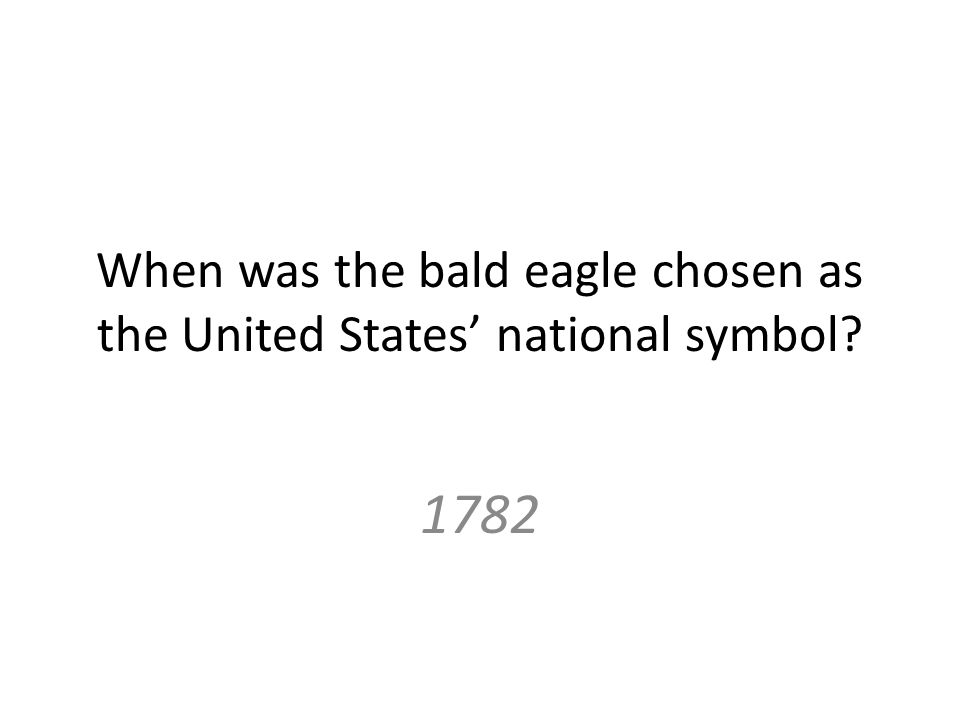 When was the bald eagle chosen as the United States' national symbol 1782
