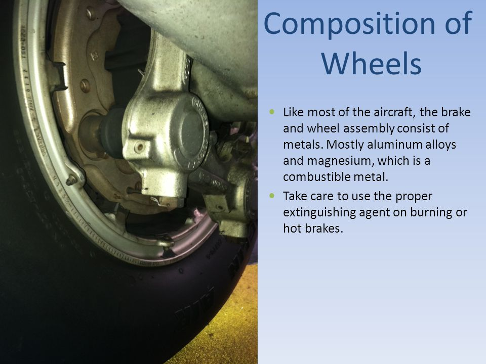Composition of Wheels Like most of the aircraft, the brake and wheel assembly consist of metals. Mostly aluminum alloys and magnesium, which is a comb