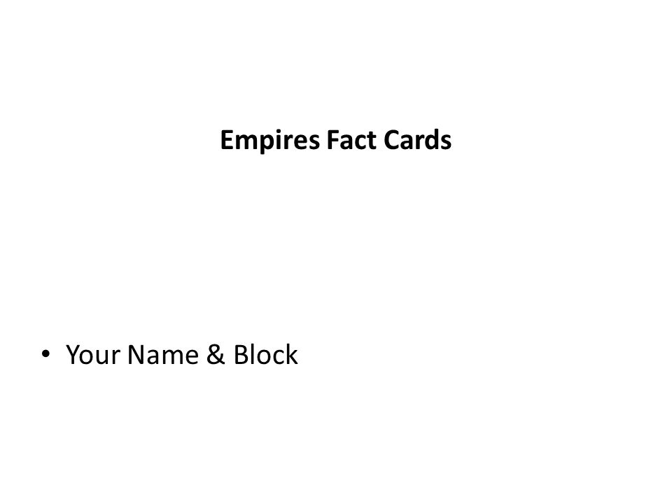 Empires Fact Cards Your Name & Block