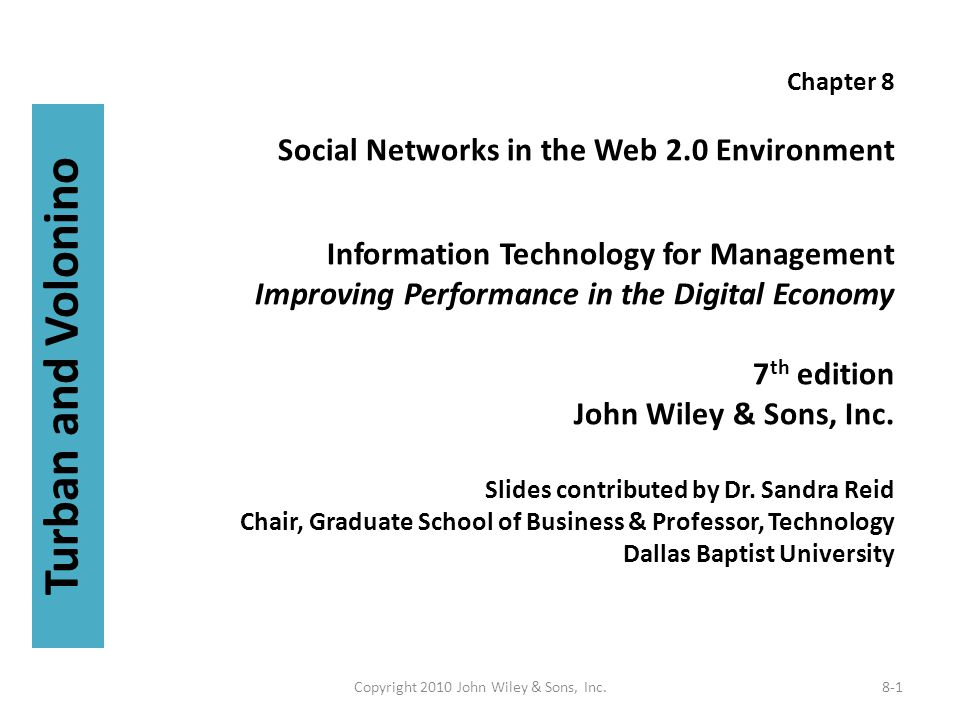 Chapter 8 Social Networks in the Web 2.0 Environment Information Technology for Management Improving Performance in the Digital Economy 7 th edition John Wiley & Sons, Inc.