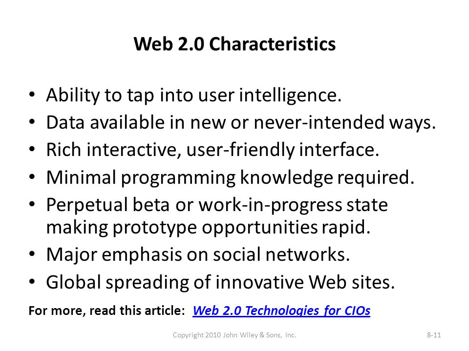 Web 2.0 Characteristics Ability to tap into user intelligence. Data available in new or never-intended ways. Rich interactive, user-friendly interface