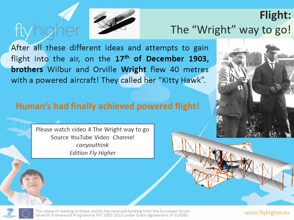 www.flyhigher.eu Facts & Figures: The Airbus A380 The largest passenger plane, the European Airbus A380, has a wingspan twice as long as the Wright brothers' first flight!