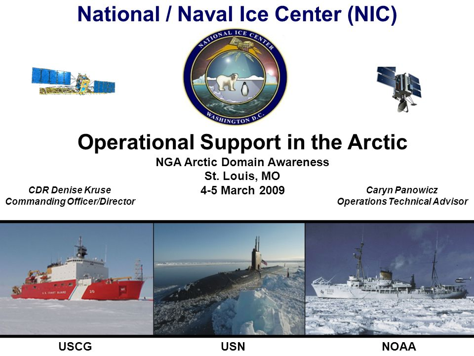 Outline National Ice Center (NIC) Mission & Scope Changes in Arctic Resources Operations Products/Uses Customers Future Expectations