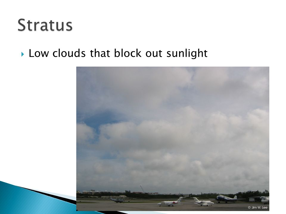  Low clouds that block out sunlight