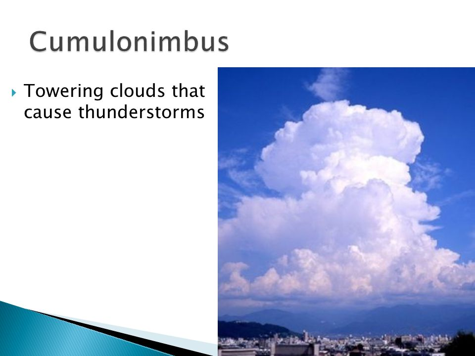  Towering clouds that cause thunderstorms