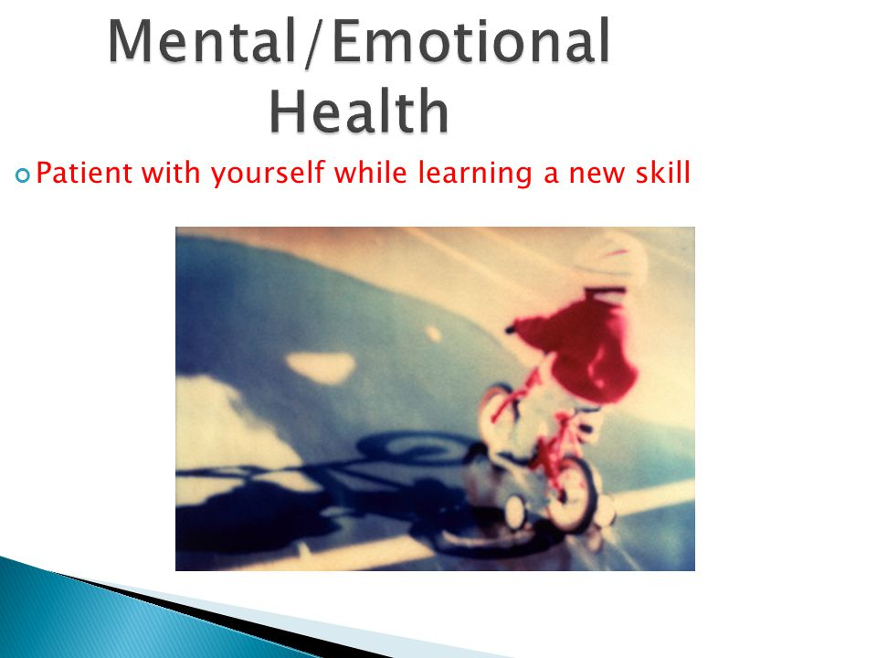 Mental/Emotional Health Patient with yourself while learning a new skill
