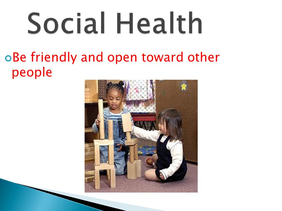Social Health Be friendly and open toward other people