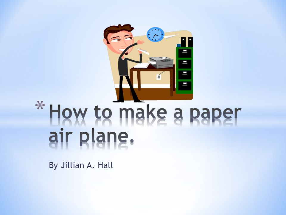 * Fold a piece of a paper in half.