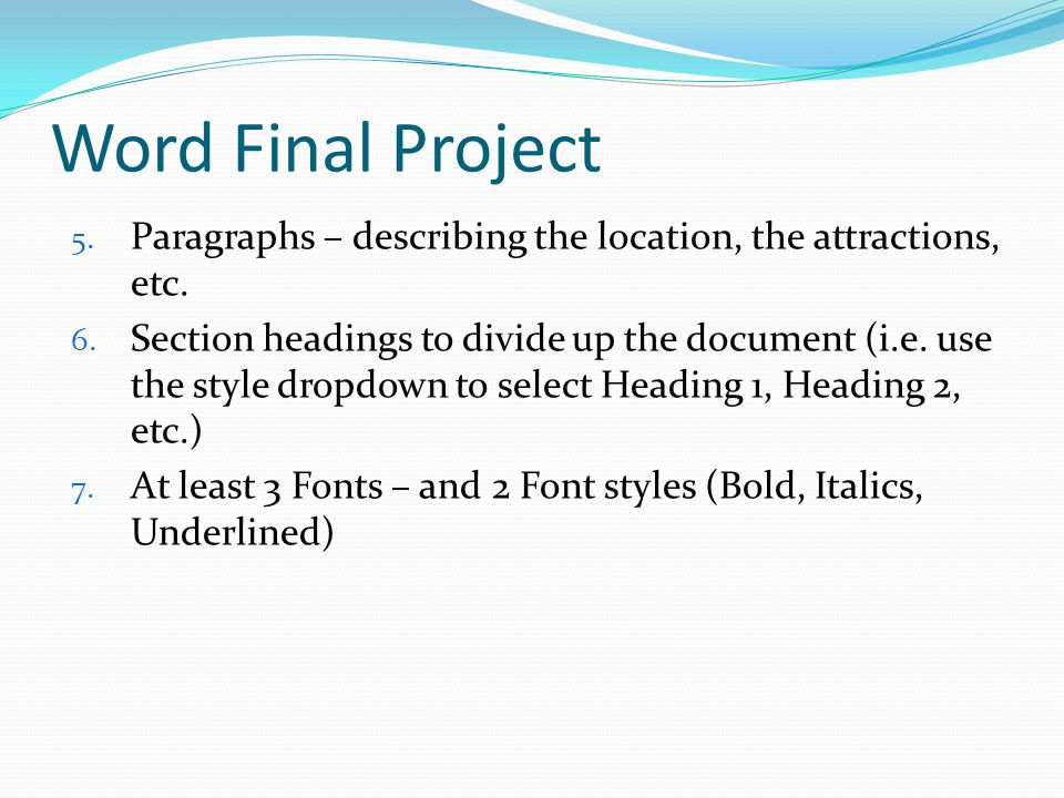 Word Final Project 5. Paragraphs – describing the location, the attractions, etc.