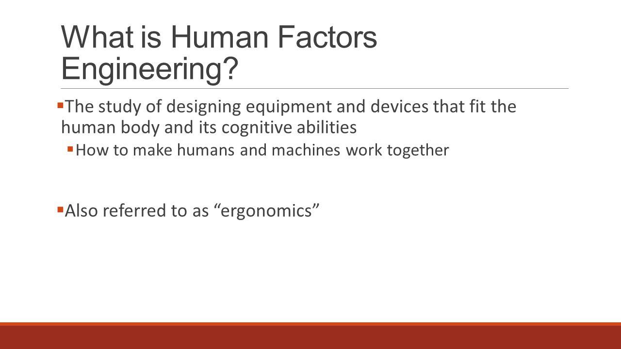 What is Human Factors Engineering.