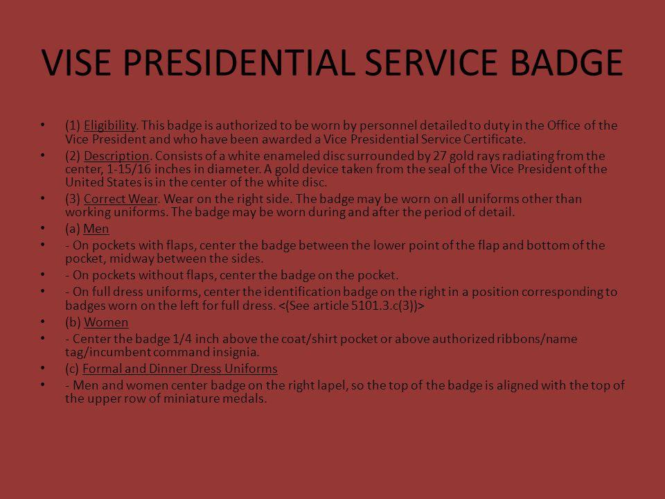 PRESIDENTIAL SERVICE BADGE (1) Eligibility.