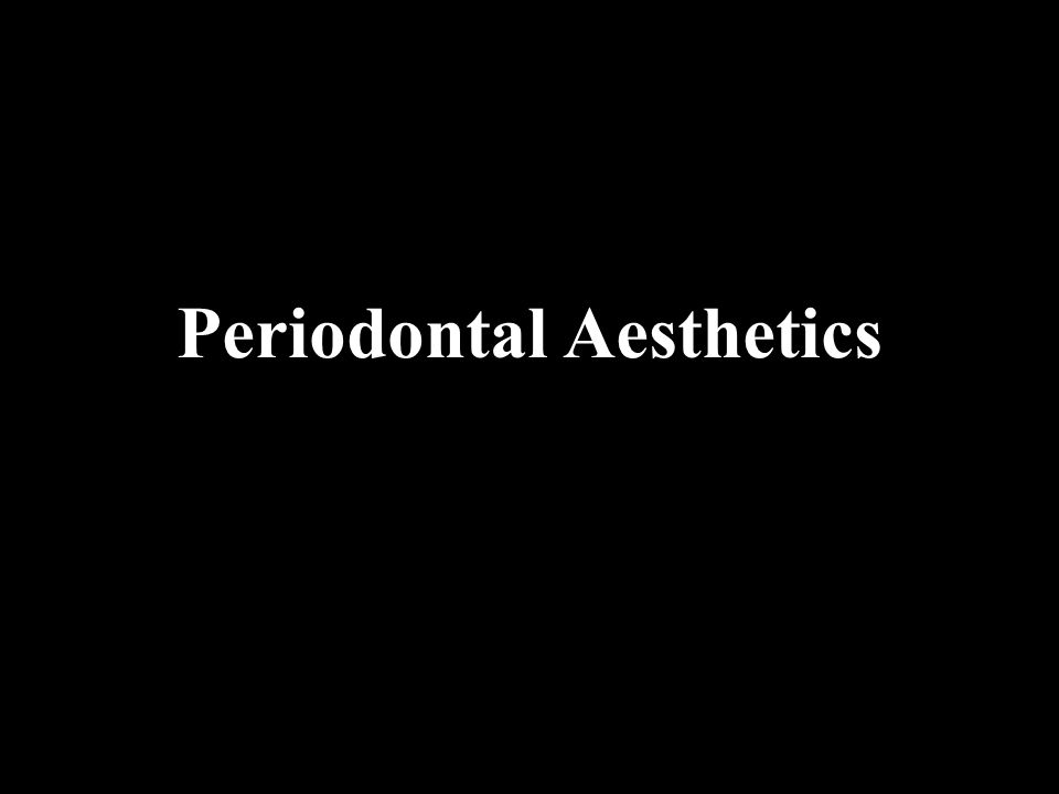 Soft tissue aesthetics Recession Crown fractures/Crown lengthening