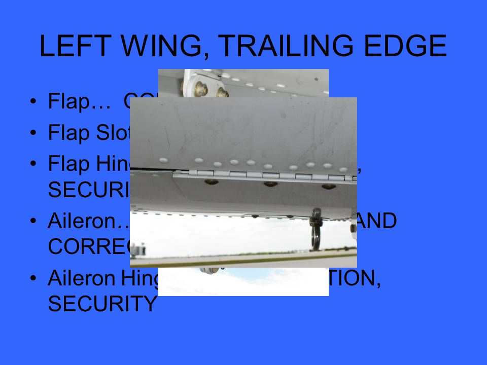 LEFT WING, TRAILING EDGE Flap… CONDITION Flap Slot...