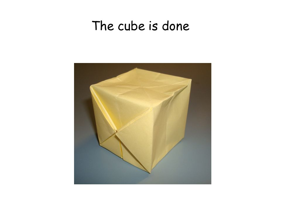 The cube is done