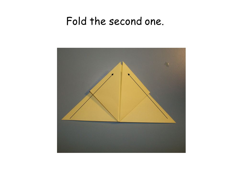Fold the second one.