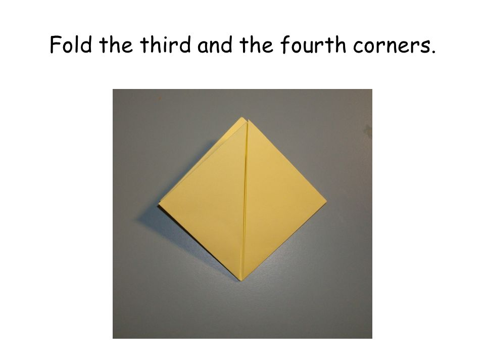 Fold the third and the fourth corners.