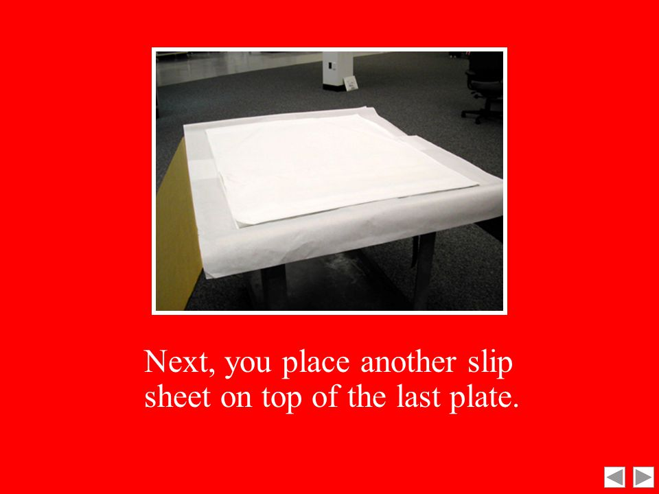 Position the last plate upside down. This prevents the image on the plate from being scratched when opening.