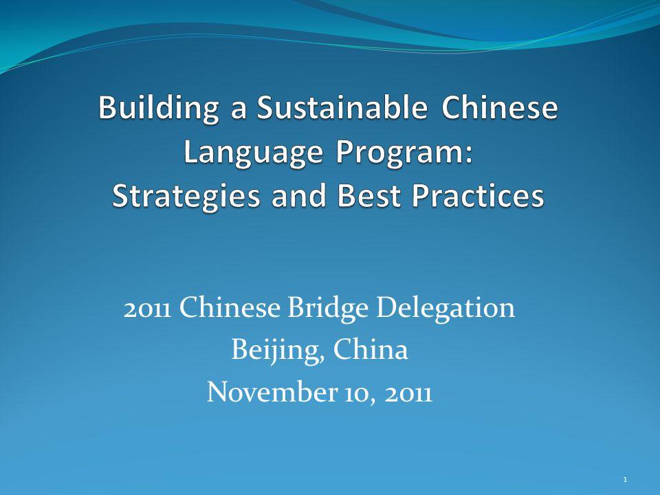 2011 Chinese Bridge Delegation Beijing, China November 10, 2011 1
