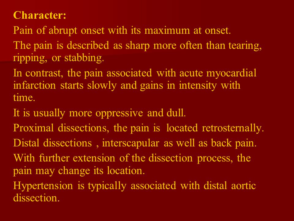 Character: Pain of abrupt onset with its maximum at onset.