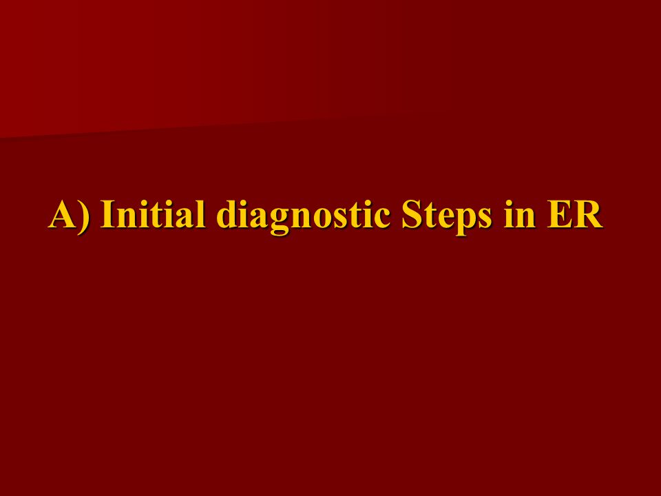 A) Initial diagnostic Steps in ER