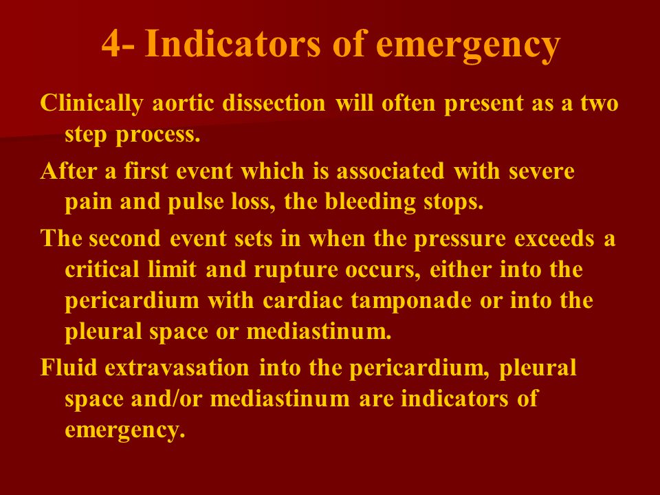 4- Indicators of emergency Clinically aortic dissection will often present as a two step process.