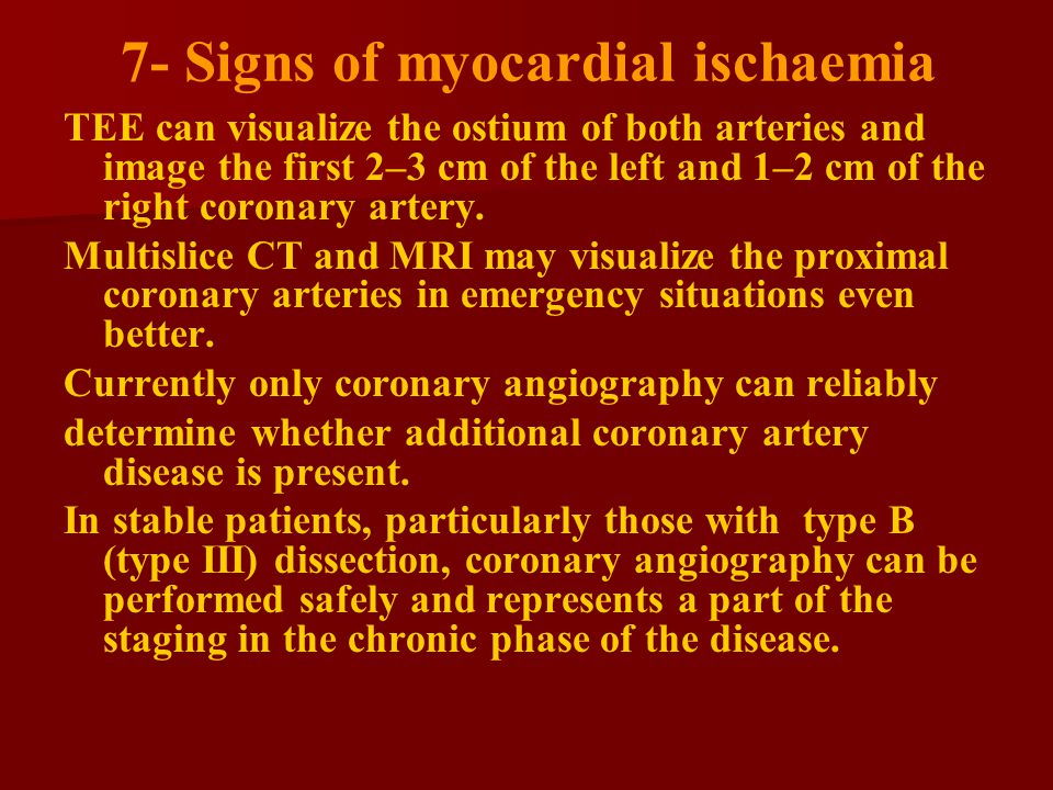 7- Signs of myocardial ischaemia TEE can visualize the ostium of both arteries and image the first 2–3 cm of the left and 1–2 cm of the right coronary artery.