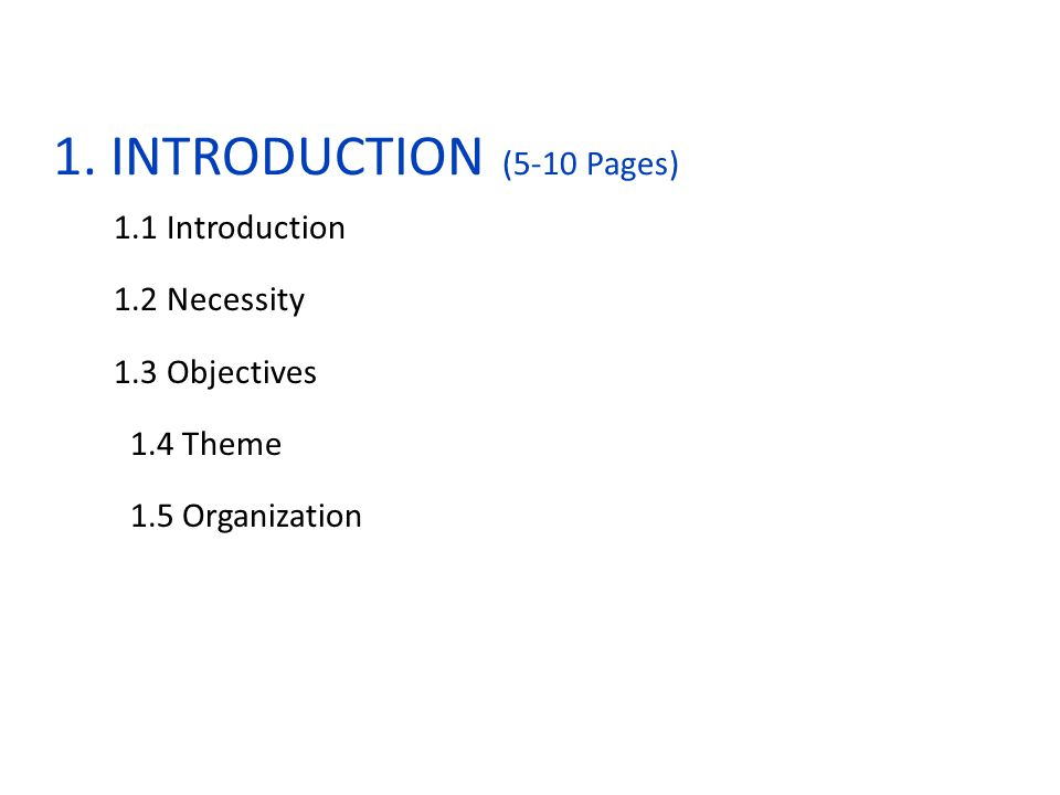 1. INTRODUCTION (5-10 Pages) 1.1 Introduction 1.2 Necessity 1.3 Objectives 1.4 Theme 1.5 Organization