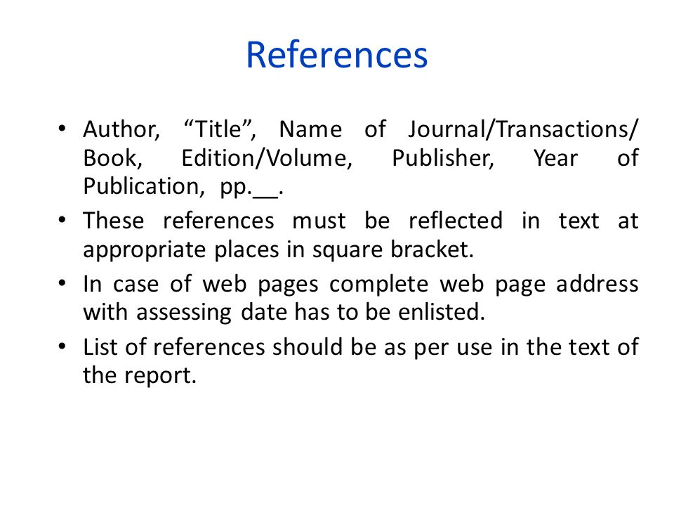 Author, Title , Name of Journal/Transactions/ Book, Edition/Volume, Publisher, Year of Publication, pp.__.