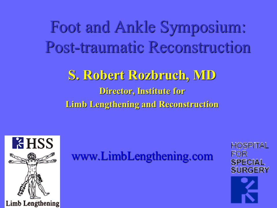 Foot and Ankle Symposium: Post-traumatic Reconstruction S.