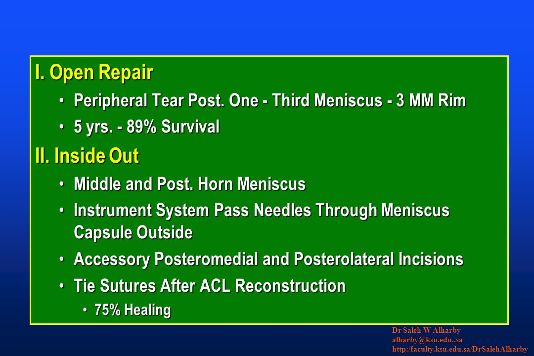 I. Open Repair Peripheral Tear Post. One - Third Meniscus - 3 MM Rim Peripheral Tear Post. One - Third Meniscus - 3 MM Rim 5 yrs. - 89% Survival 5 yrs