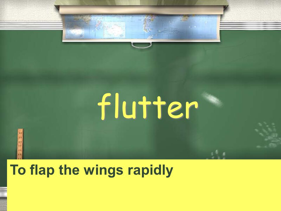 flutter To flap the wings rapidly