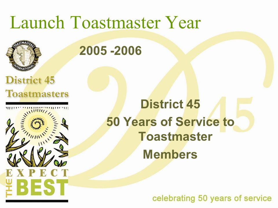 Launch Toastmaster Year 2005 -2006 District 45 50 Years of Service to Toastmaster Members